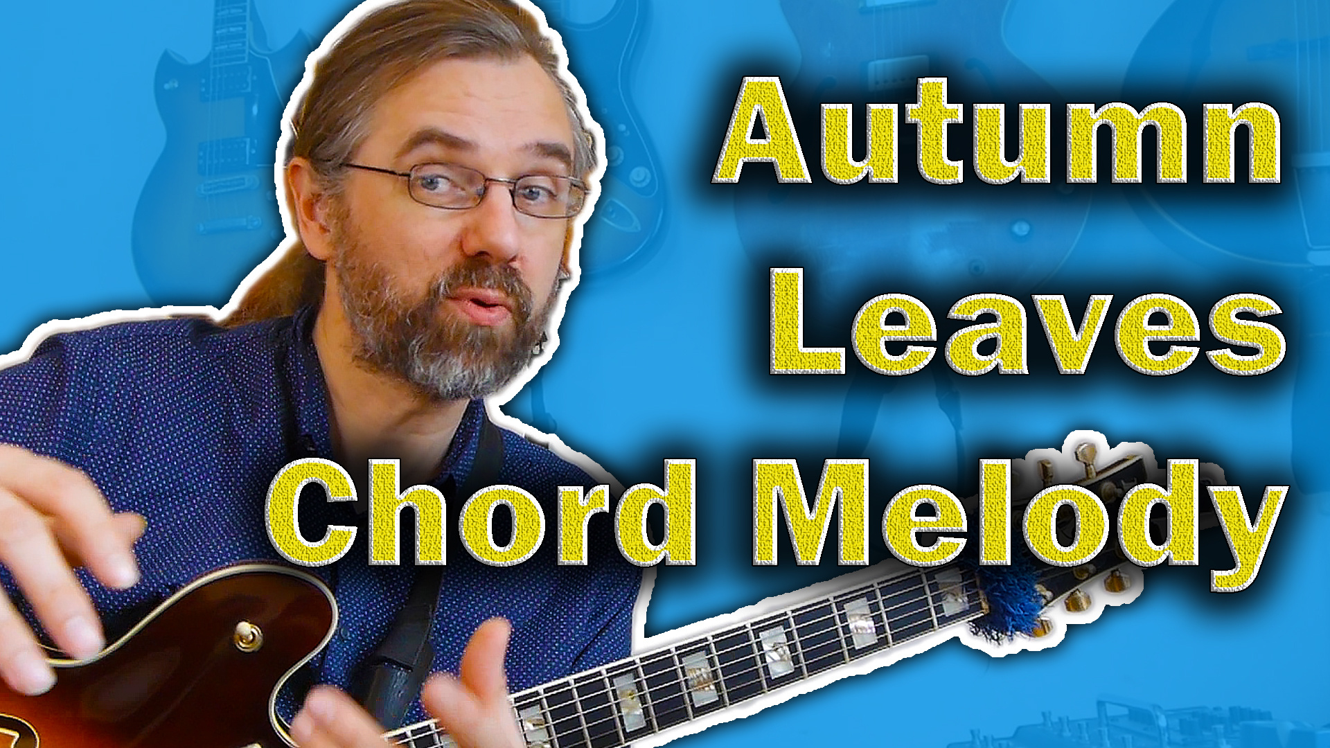 Easy Autumn Leaves Chord Melody And Quick How To Play Jens Larsen